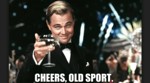 cheers old sport